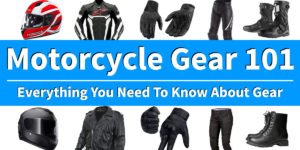 Motorcycle Gear 101