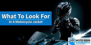 What To Look For In A Motorcycle Jacket