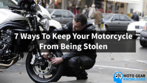 How To Keep Your Motorcycle From Being Stolen