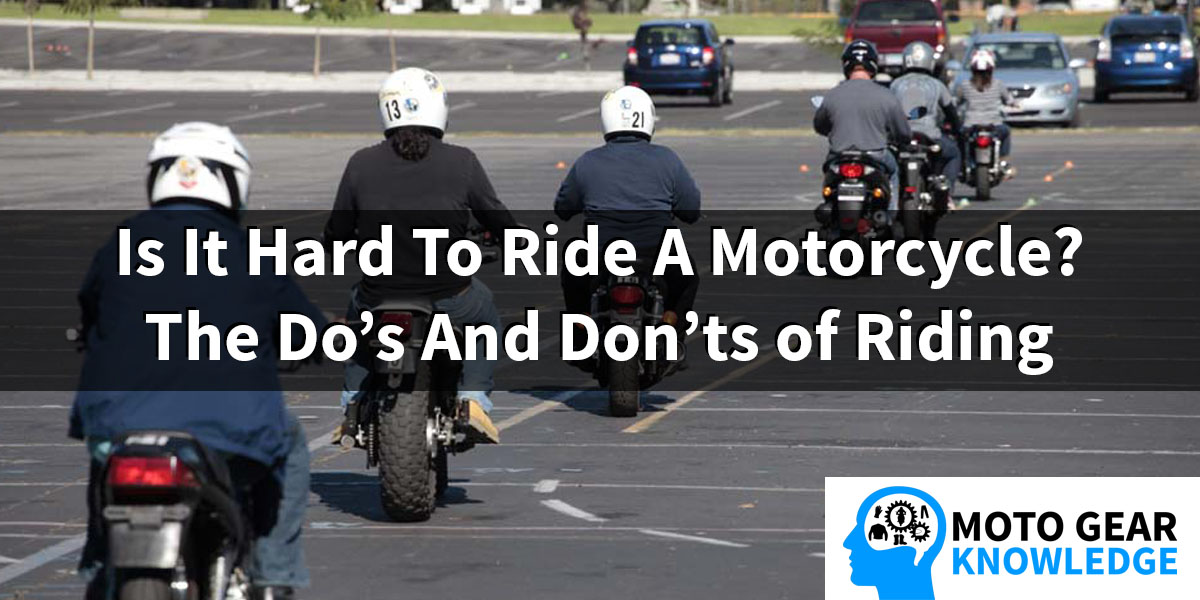 Is It Hard To Ride A Motorcycle?