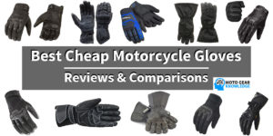 Best Cheap Motorcycle Gloves - Reviews & Comparisons