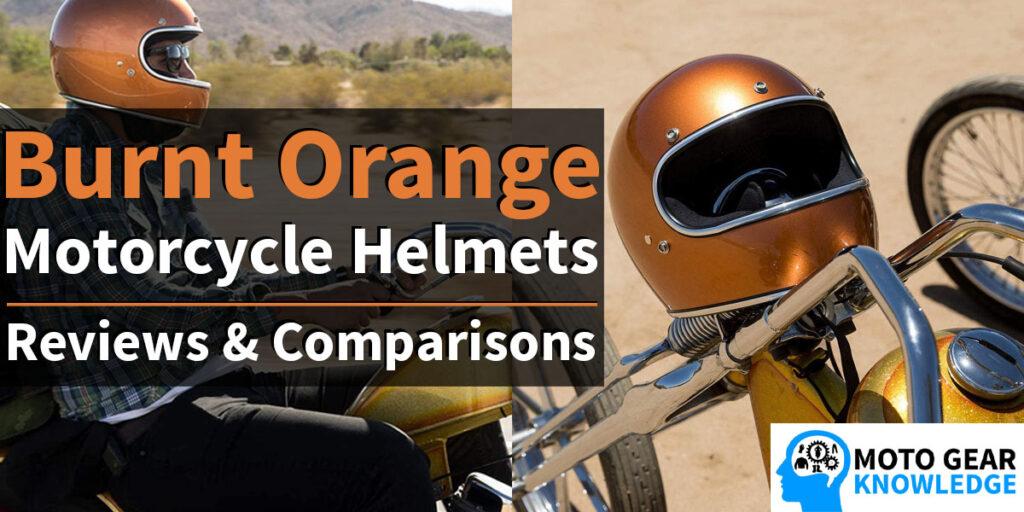 Burnt Orange Motorcycle Helmets - Reviews & Comparisons